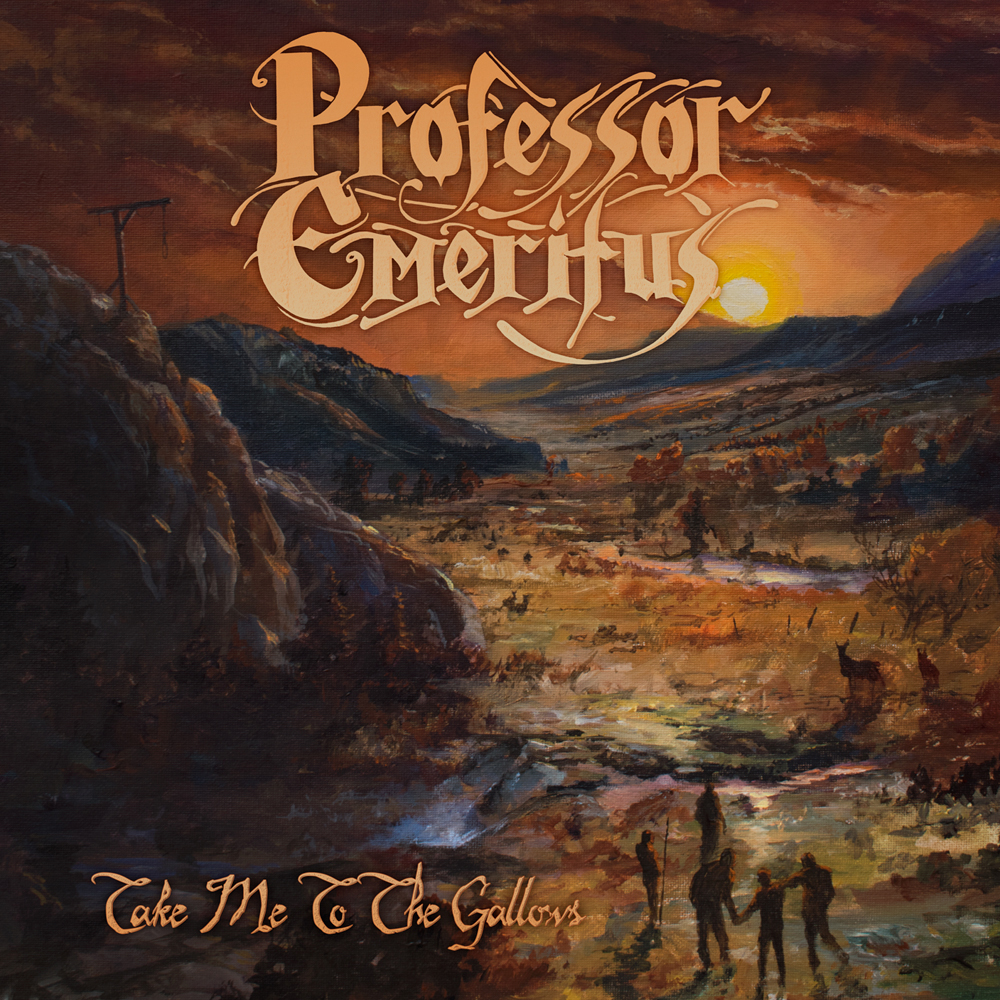 Professor Emeritus - Take Me To The Gallows